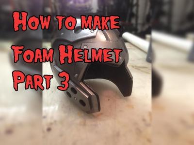 How To Make A Foam Helmet, Tutorial Part 3