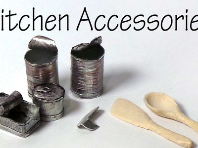 Miniature Kitchen Accessories; Cans, Can Opener, Wooden Spoon + Spatula - Tutorial