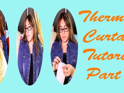 RV Thermal Curtain Sewing Tutorial Part 1