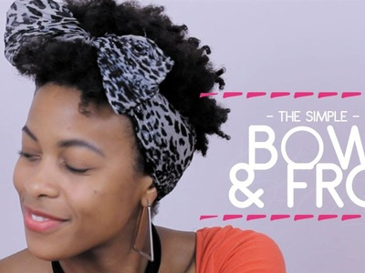 The Head Scarf Series: The Fro & Bow Tutorial