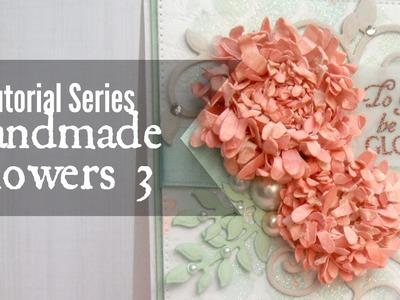 Tutorial Series: Handmade Flowers 3