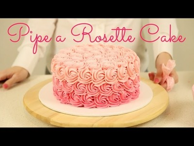 How to Decorate an Ombré Rosette Cake - CAKE STYLE