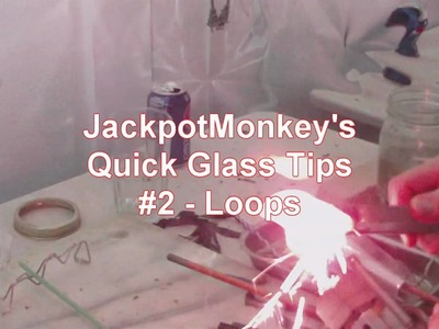 Jackpotmonkey's Quick Glass Tips - Loops for pendants