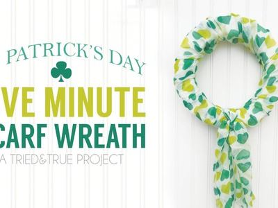 St. Patrick's Day 5 Minute Scarf Wreath
