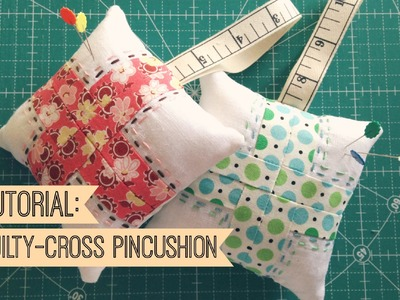 TUTORIAL: Making a Quilty-Cross Pincushion!