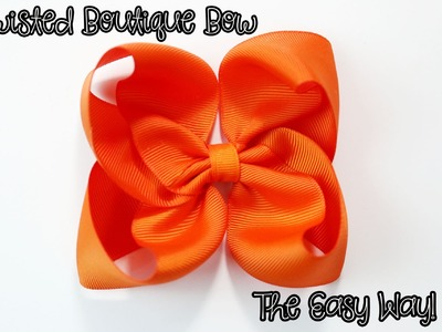 Twisted Boutique Bow tutorial (Easy Way) HOW TO MAKE Twisted Boutique Bow
