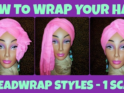 ★ 21 ★ How to Wrap Your Hair - 3 Styles, 1 Scarf