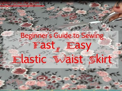 Beginner's Guide to Sewing (Episode 9): Easy Elastic Waistband Skirt