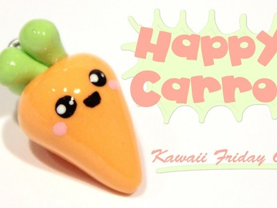 ◕‿‿◕ Carrot! Kawaii Friday 69 (Tutorial in Polymer Clay)