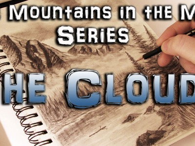 How to Draw Clouds in Real Time - Mountains in the Mist Series Part Two