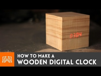 How to make a wooden digital clock