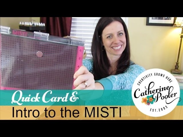 Intro to the MISTI Stamping Tool  with Catherine Pooler