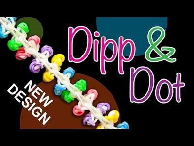 NEW Rainbow Loom design - DIPP & DOT