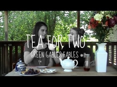 Tea for Two- Green Gables Fables #1.11