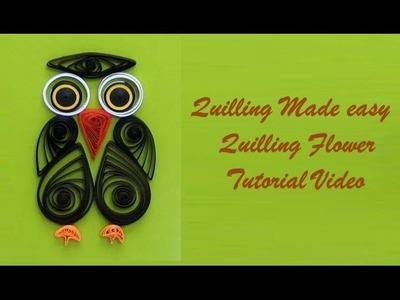 Quilling Made Easy # How to make Beautiful Colorful OWL using Paper Art Quilling -Paper Art