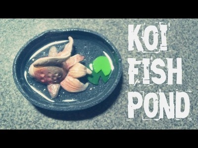 Tutorial : Polymer Clay Fancy Gold Fish Pond