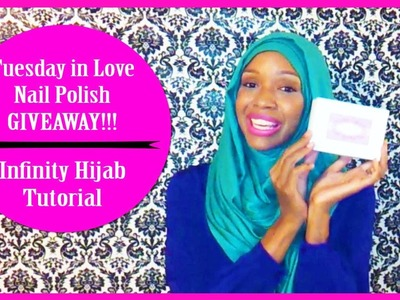 Infinity Hijab Tutorial | Tuesday in Love Nail Polish Giveaway(CLOSED)