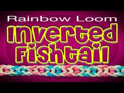 Inverted Fishtail Rainbow Loom - EASY How To Tutorial HD