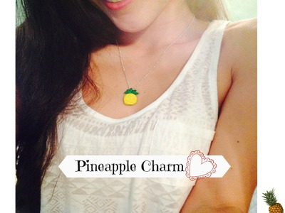 DIY Pineapple Polymer Clay Charm