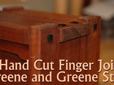 Hand Cut Finger Joints in the Greene and Greene Style