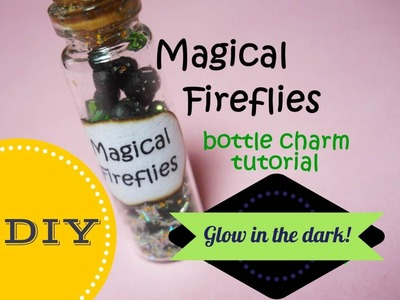 Magical Fireflies Bottle Charm ❂ Lucciole Magiche ~ Glow in the Dark! | Polymer Clay, Glitter, Beads