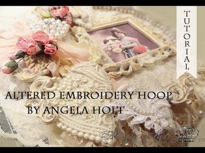 Altered Embroidery Hoop Shabby Chic Style SOLD