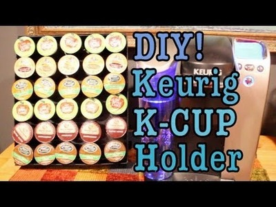 DIY: KEURIG K-CUP HOLDER!