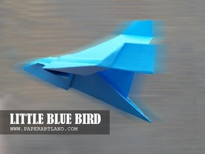 How to make an EASY paper plane that flies FAST | Little Blue Bird