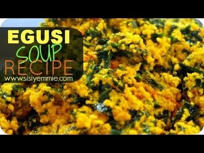 HOW TO COOK EGUSI SOUP!