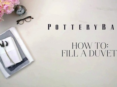 How to Fill a Duvet Cover | Pottery Barn