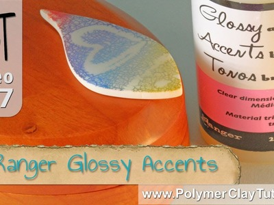 Ranger Glossy Accents on Polymer Clay - Shiny Finishes