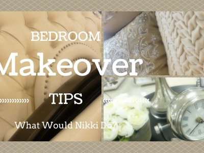HOME DECOR: Bedroom Makeover Tips