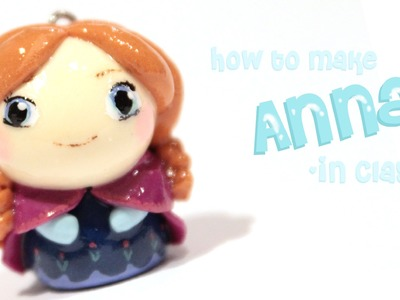 Anna from Frozen: Tutorial in Polymer Clay