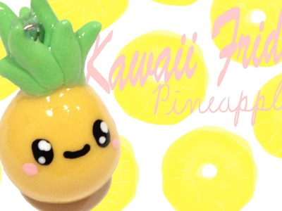 ◕‿◕Pineapple! Kawaii Friday 89 - Tutorial in Polymer clay!