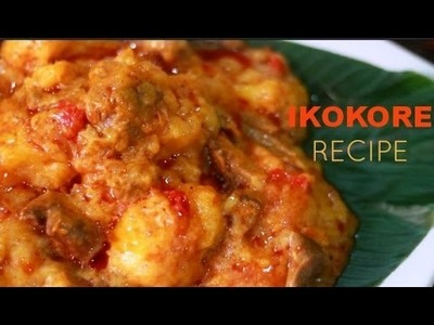 RECIPE || HOW TO COOK IKOKORE (POPULAR IJEBU DISH)