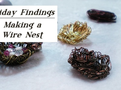 Friday Findings-How To Make A Wire Nest