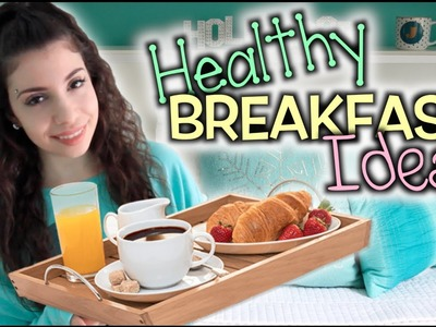Quick & Easy Healthy Breakfast Ideas!