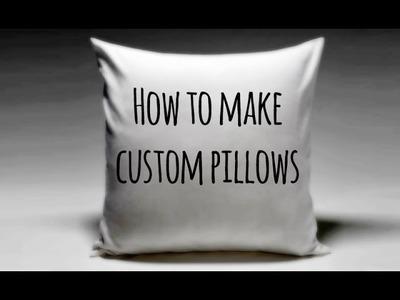 How to Make Custom Pillows!