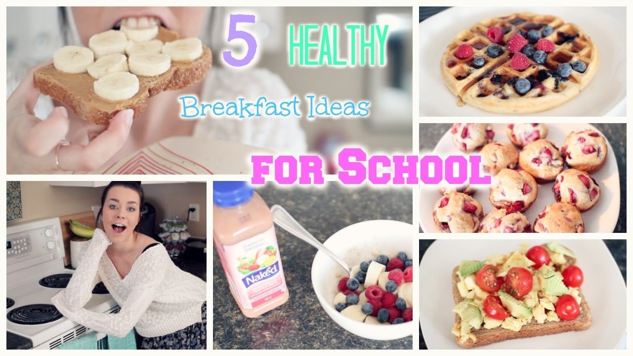 5 Quick & Healthy Breakfast Ideas for School!