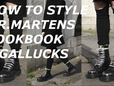 How To Style Dr.Martens -  Mens Fashion Lookbook | Gallucks