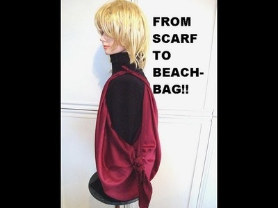 Make a scarf into a beach bag with 3 knots.