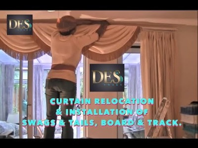 Curtain Relocation and installation of swags & Tails plus board, track