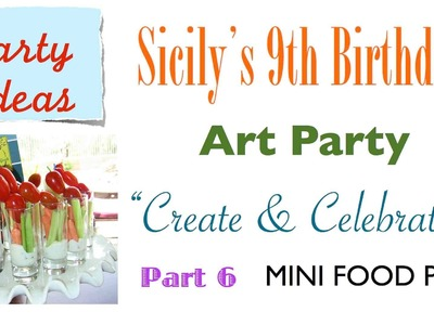 How to Set Up an ART PARTY MINI FOOD Menu with Fun Food Names - Part 6 of 12 {party ideas}