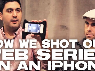 How We Shot A Web Series On An iPhone by Chad Diez & Art Hall