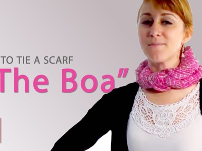 Ways to Tie a Scarf - The Boa