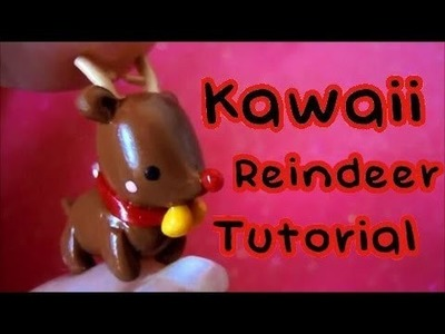 Kawaii Reindeer: Christmas Tutorial #1: Polymer Clay!