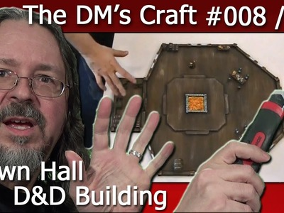 Crafting a large meeting hall for D&D (the DM's Craft, Ep 8, p3)