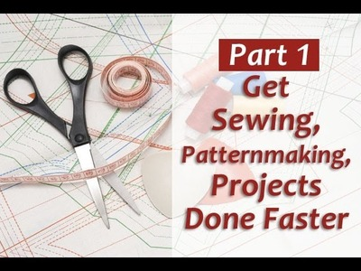 Get Sewing Projects Done Faster Part 1