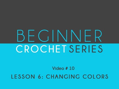 How to Crochet Left Handed: Beginner Crochet Series Lesson 8 Changing Colors