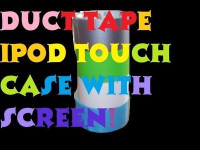 How to make a Duct Tape iPod touch case (visible screen) Part 1